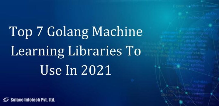 Top 7 Golang Machine Learning Libraries To Use In 2021