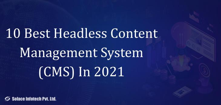 10 Best Headless Content Management System (CMS) In 2021