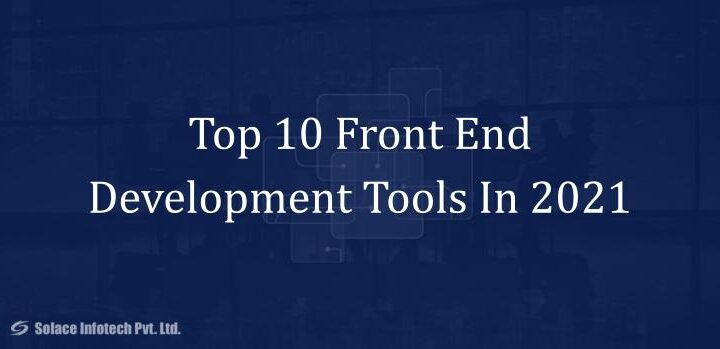 Top 10 Front End Development Tools In 2021