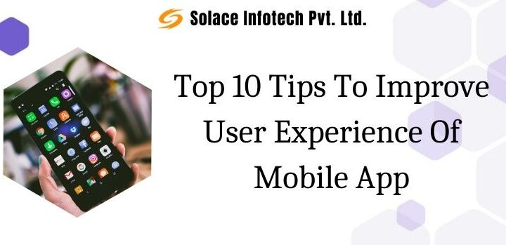 Top 10 Tips To Improve User Experience Of Mobile App