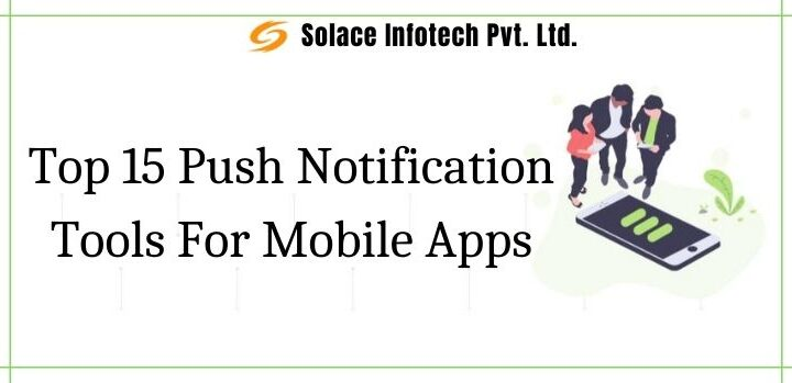 Top 15 Push Notification Tools For Mobile Apps